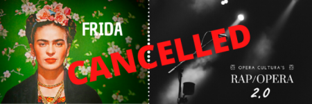 Frida and Rap Opera Cancelled